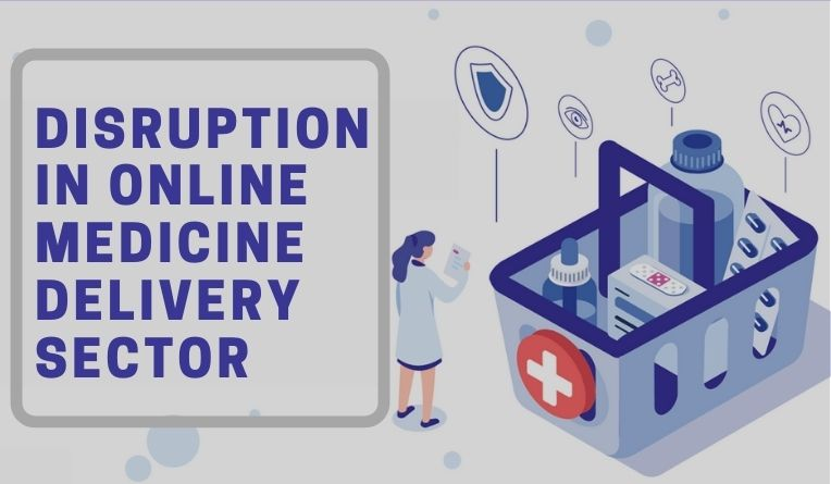 Disruption in Online medicine delivery Sector