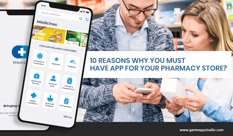 10 REASONS WHY YOU MUST HAVE APP FOR YOUR PHARMACY STORE?