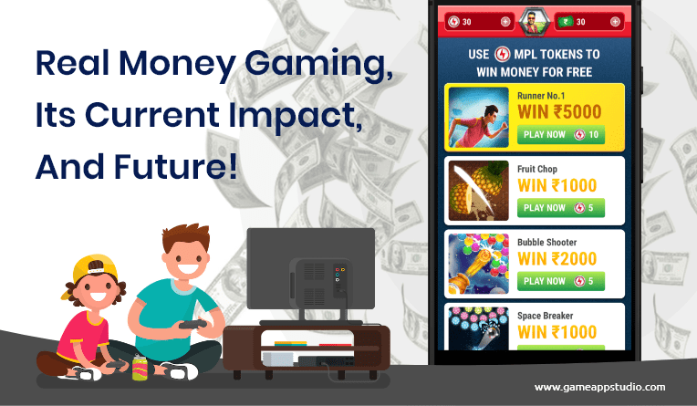 Real Money Gaming, its current Impact, and Future!
