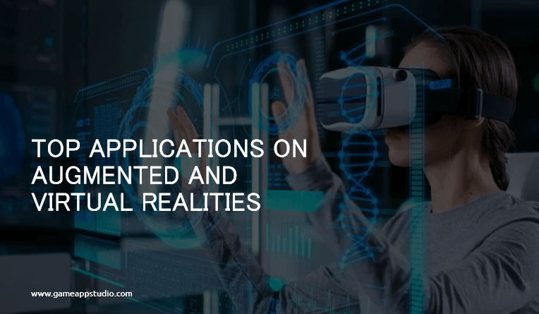 Top Applications on Augmented and Virtual realities