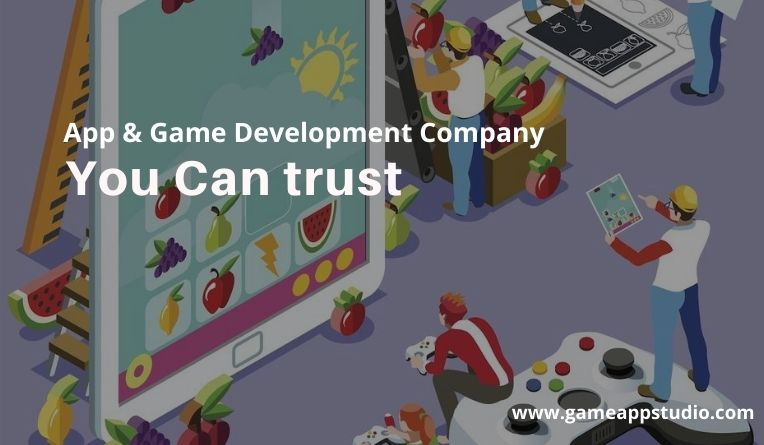 Game Development Company You Can trust!