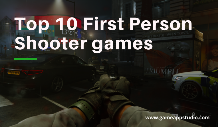Top 10 First Person Shooter games