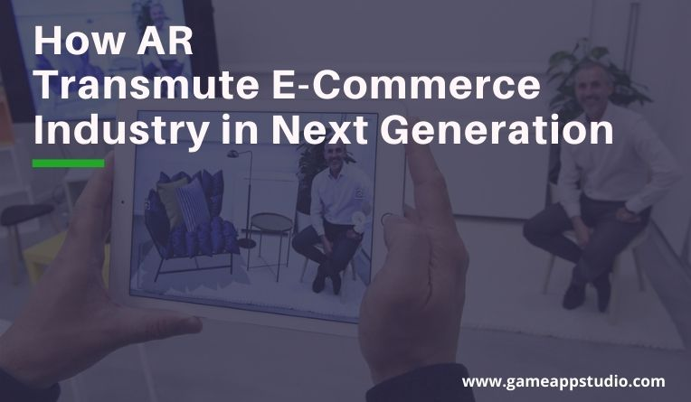 How AR transmute eCommerce industry in next generation