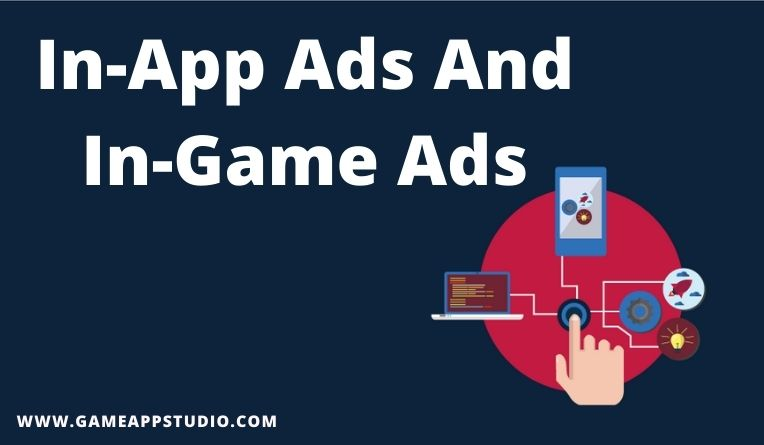 In-app ads and In-game ads
