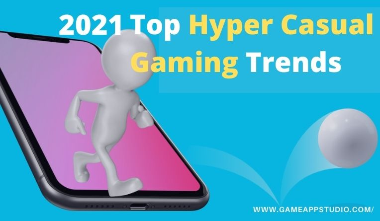 2021 hyper casual gaming trends