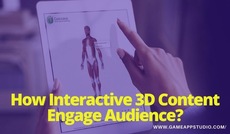 How interactive 3D Content engage audience