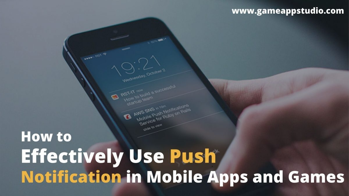 How to effectively use push notification in mobile app and game