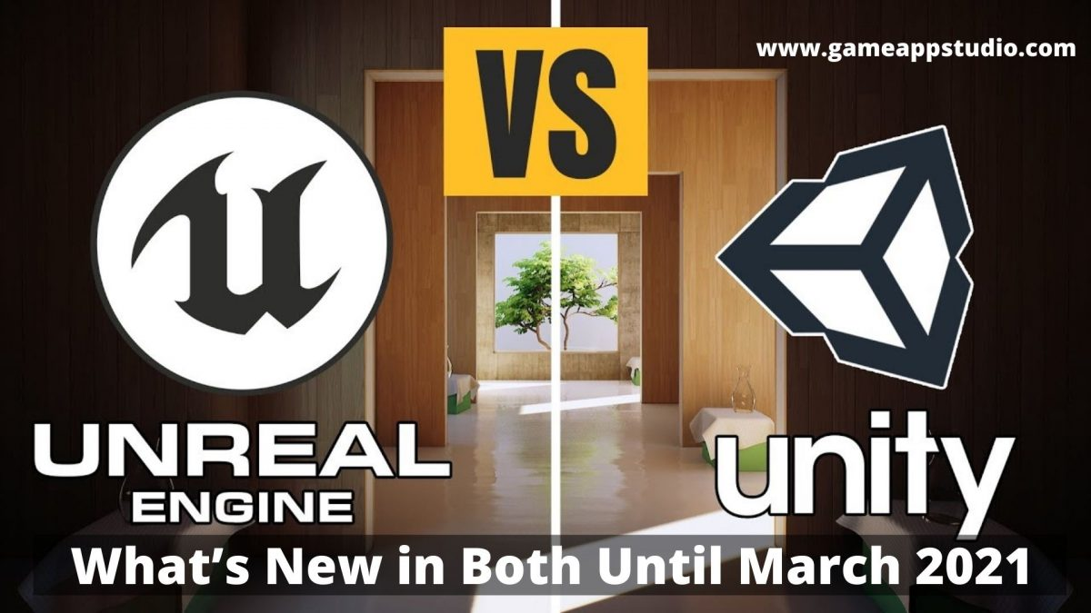 unity3d vs Unreal all updates until march 2021