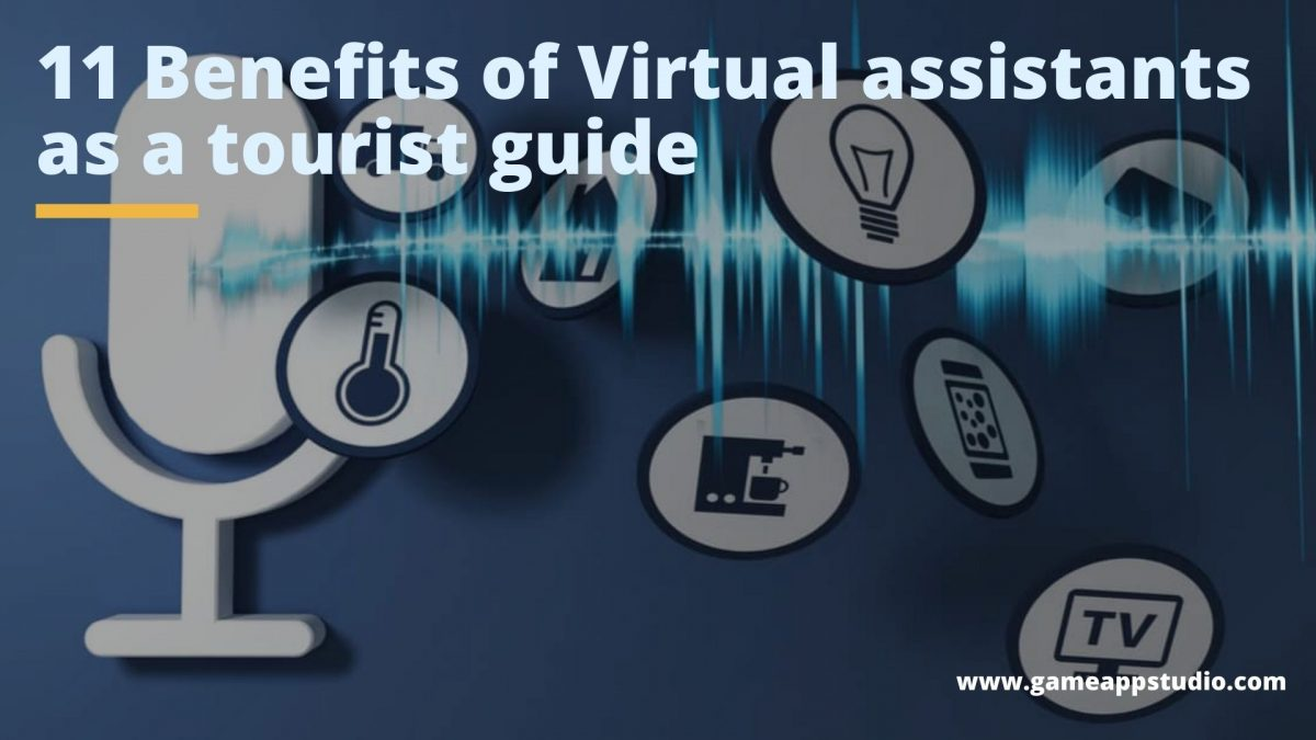 11 Benefits of Virtual assistants as a tourist guide
