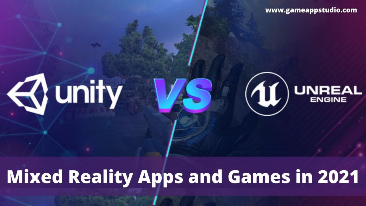 Unity vs unreal Mixed Reality Apps and Games in 2021