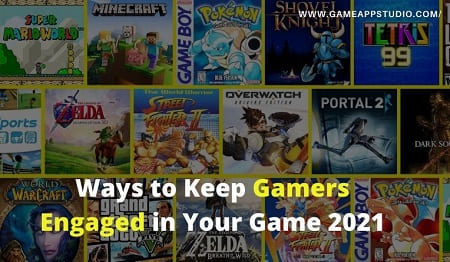 Ways to Keep Gamers Engaged in Your Game 2021