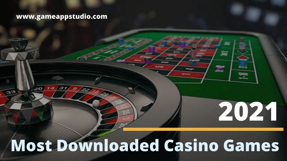 most downloaded casino games 2021
